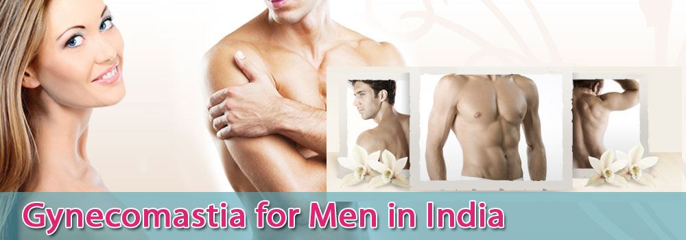 Gynecomastia for Men in India at Affordable Prices